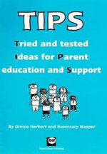 TIPS : Tried and Tested Ideas for Parent Education Support - Ginnie Herbert