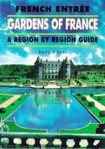 French Entree : French Gardens - A Region by Region Guide No.16 - Barbara Abbs