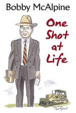 One Shot at Life - Bobby McAlpine
