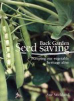 Back Garden Seed Saving : Keeping Our Vegetable Heritage Alive - Sue Stickland