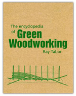The Encyclopedia of Green Woodworking : Home Decoration and Furnishing from the 1950's - Raymond Tabor