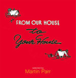 From Our House to Your House - Martin Parr