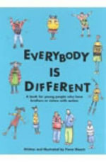 Everybody is Different : A Book for Young People Who Have Brothers or Sisters with Autism - Fiona Bleach