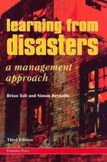 Learning from Disasters : A Management Approach - Brian Toft