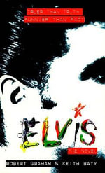 Elvis - The Novel - Robert Graham