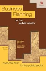 Business Planning in the Public Sector : History of the Civil Service Reform Movement, 1865... - Jennifer Bean