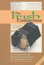 Irish Concertina : A Tutor for the Anglo Concertina in the Irish Style - Michael Bramish