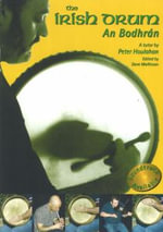 The Irish Drum an Bodhran :  An Bodhran - Peter Houlahan
