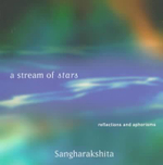 A Stream of Stars : Reflections and Aphorisms - Sangharakshita