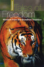 Tales of Freedom : Wisdom from the Buddhist Tradition - Vessantara