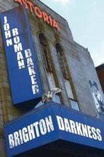 Brighton Darkness - John Roman Baker