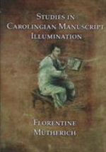 Studies on Carolingian Manuscripts - Florentine Mutherich