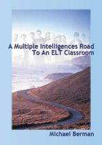 A Multiple Intelligences Road to an ELT Classroom - Michael Berman
