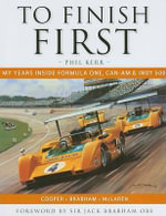 To Finish First :  My Years Inside Formula One, Can-Am and Indy 500 - Phil Kerr