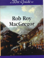 Wee Guide to Rob Roy MacGregor - Charles Sinclair