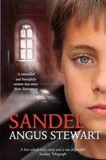 Sandel : A Novel - Angus Stewart