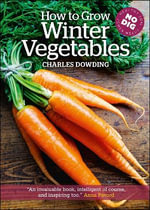 How to Grow Winter Vegetables - Charles Dowding
