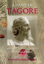 A Taste of Tagore : Poetry, Prose & Prayers - Rabindranath Tagore