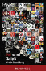The Hellhound Sample : The Adventures of John Lee Hooker in the American ... - Charles Shaar Murray