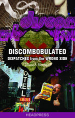 Discombobulated : Dispatches from the Wrong Side - Simon A. Morrison