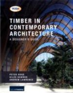 Timber in Contemporary Architecture : A Designer's Guide - Peter Ross