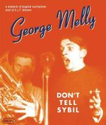 Don't Tell Sybil : An Augmented Edition of the Memoir by George Melly - George Melly