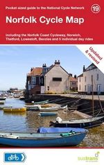 Norfolk Cycle Map : Including the Norfolk Coast Cycleway, Norwich, Thetford, Lowestoft, Beccles and 5 Individual Day Rides