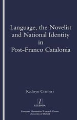 Language, the Novelist and National Identity in Post-Franco Catalonia : Legenda - Kathryn Crameri