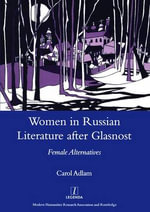 A Tradition of Infringement : Women in Russian Literature After Glasnost - Carol Adlam