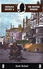 Sherlock Holmes and the Mayfair Murders - David Britland