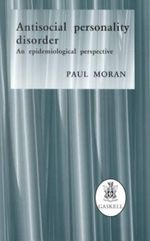 Antisocial Personality Disorder : An Epidemiology Perspective - Paul Moran