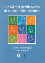 The Mental Health Needs of Looked After Children - Jo Richardson