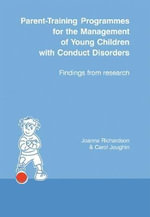 Parent-training Programmes for the Management of Young Children with Conduct Disorders : Findings from Research - Jo Richardson