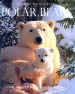 Polar Bears : Wildlife Monograph - Tracy Rich