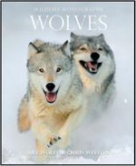 Wolves : Wildlife Monograph - Art Wolfe