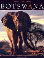 Botswana : Photo Safari Companion - Alain Pons