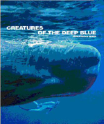 Creatures of the Deep Blue : Wild Things - Jonathan Bird