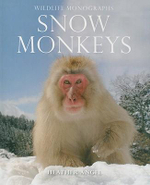 Snow Monkeys : Wildlife Monographs - Heather Angel