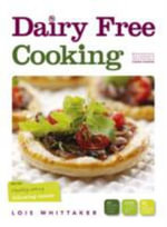 Dairy Free Cooking : Tips on Healthy Eating Following Cancer - Lois Whittaker