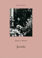 Jarmila : A Love Story from Bohemia - Ernst Weiss
