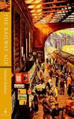 The Railway Age : Multi Level Governance, Policy and Politics - Michael Robbins
