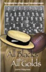 All Blacks to All Golds - John Haynes