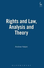Rights and Law : Analysis and Theory - Andrew Halpin