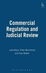 Commercial Regulation and Judicial Review - Julia Black