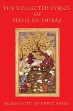 The Collected Lyrics of Hafiz of Shiraz - Hafiz