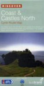 Coast and Castles North - Sustrans Cycle Routes Map : Sustrans Official Cycle Route Map and Information Covering the 172 Mile National Cycle Network Route Between Edinburgh and Aberdeen, Plus Other Routes in Fife, Dundee, Angus, Aberdeenshire and Aberdeen