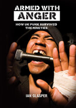 Armed with Anger : How UK Punk Survived the Nineties - Ian Glasper