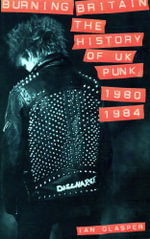 Burning Britain : The History of UK Punk 1980-1984 - Ian Glasper