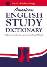 American English Study Dictionary : Helping You Study, Write, Speak and Understand English - P.H. Collin
