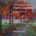 An Artist's Year in the Harris Garden : A Practical Gardener's Guide to Pruning and Traini... - Jenny Halstead